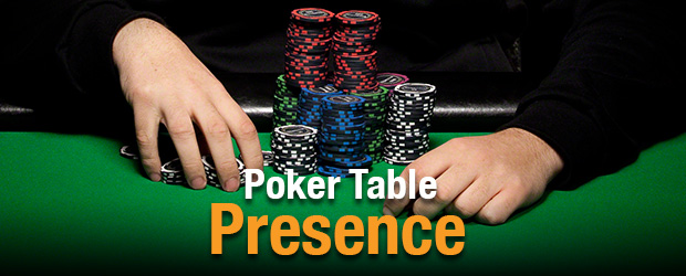 Poker Table Presence