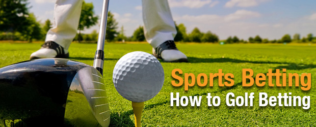 Sports Betting – How to Golf Betting