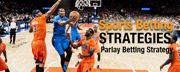 Sports Betting Strategies - Parlay Betting Strategy