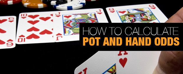 How To Calculate Pot And Hand Odds