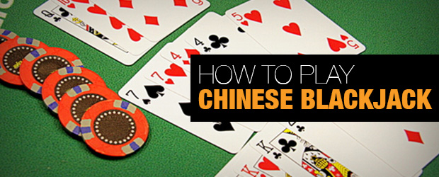 How to Play Chinese Blackjack