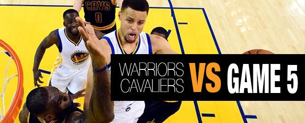 Warriors vs Cavaliers Game 5