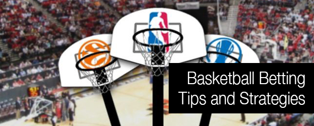 Basketball Betting Tips and Strategies