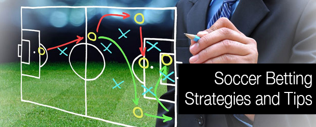 Soccer Betting Strategies and Tips