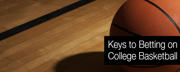 Keys to Betting on College Basketball