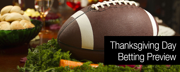 Thanksgiving Day Betting Preview