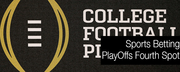 Sports Betting - NCAAF Playoffs' Fourth Spot