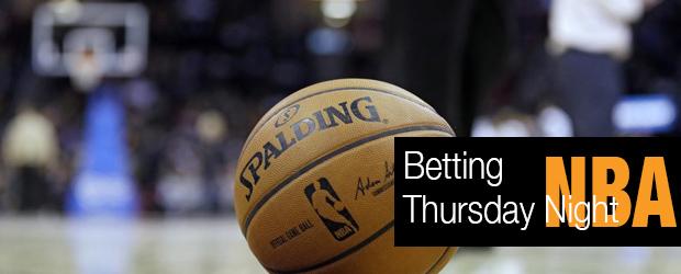 NBA Betting – Thursday Night
