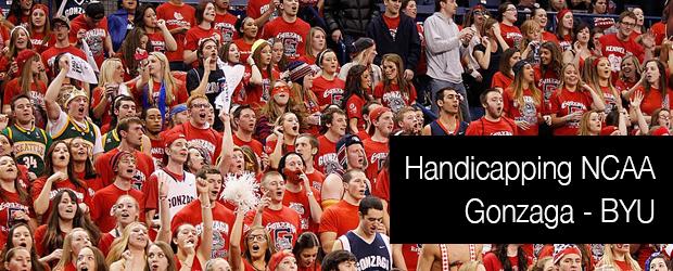 Handicapping NCAA Gonzaga - BYU