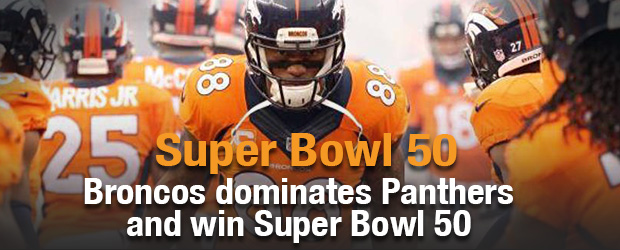 Broncos dominates Panthers and win Super Bowl 50