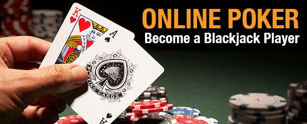 Online Poker - Become a Blackjack Player